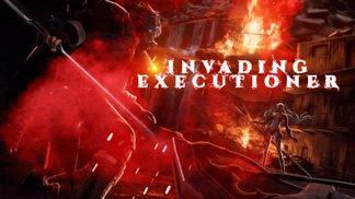 """Erlebt die Kampfkraft von """"Invading Executioner""""!"""