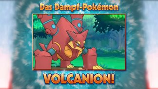 Begegne dem Dampf-Pokémon Volcanion!