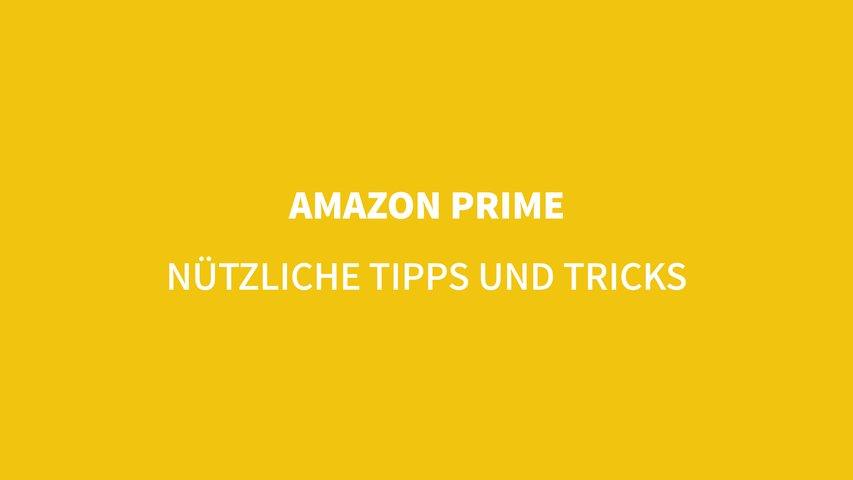 Nützliche Tipps und Tricks zu Amazon Prime